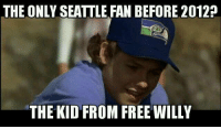 Free Willy: THE ONLY SEATTLE FAN BEFORE 2012?  THE KID FROM FREE WILLY