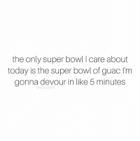 Memes, 🤖, and Superbowls: the only super bowl l care about  today is the super bowl of guac l'm  gonna devour in like 5 minutes  elitedaily Go sports!!!! 🏈 superbowl