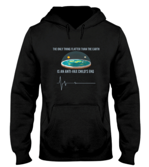 Does anyone know any site where I can buy this?: THE ONLY THING FLATTER THAN THE EARTH  IS AN ANTI-VAX CHILD'S EKG Does anyone know any site where I can buy this?