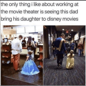 Wholesome dad ❤️: the only thing i like about working at  the movie theater is seeing this dad  |bring his daughter to disney movies Wholesome dad ❤️