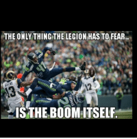gohawks LOB: THE ONLY THING THE LECION HASTO FEAR  THE BOOM:ITSELF gohawks LOB