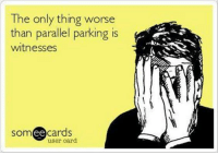 Witness Me: The only thing worse  than parallel parking is  Witnesses  ee  cards  user card.