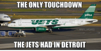 Detroit, Football, and Meme: THE ONLY TOUCHDOWN  jetBlue  @NFL MEMES  THE JETS HAD IN DETROIT Bills destroy the Jets, 38-3.