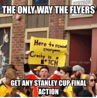 Logic, Memes, and National Hockey League (NHL): THE ONLY WAY THE FLYERS  ere to remind  CVeryon  Crosby is a  B* TCH  @nhl ref logic  GET ANY STANLEY CUPFINAL  ACTION He may have a point 🤔