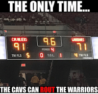 The Cavs finally routed the Warriors!  #Cavs Nation #Warriors Nation: THE ONLYTIME  9.6  CAUMLIERS  WARRIORS  PERIOD 4  T.O.L  TM FLS  TM FLS  @NBAMEMES  THE CAVS CAN ROUT THE WARRIORS The Cavs finally routed the Warriors!  #Cavs Nation #Warriors Nation