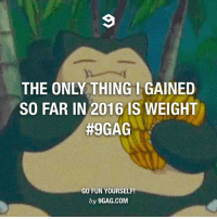 It's time to do something about it. *Grabs a slide of pizza* 9GAG Mobile App: www.9gag.com/mobile?ref=9fbp  http://9gag.com/gag/apLD445?ref=fbp: THE ONY THING IGAINED  SO FAR IN 2016 IS WEIGHT  #9GAG  GO FUN YOURSELF!  by 9GAG.COM It's time to do something about it. *Grabs a slide of pizza* 9GAG Mobile App: www.9gag.com/mobile?ref=9fbp  http://9gag.com/gag/apLD445?ref=fbp