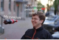 Optimistic, Cynicism, and Personality: The optimistic  personality of  others  My cynicism