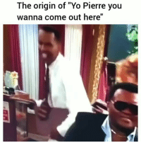 "I milly rock !!😂: The origin of ""Yo Pierre you  wanna come out here""  小 I milly rock !!😂"