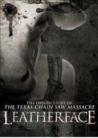 "Here's the brand new Texas Chainsaw Massacre Prequel ""Leatherface"" poster!!: THE ORIGIN STORY OF  THE TEXAS CHAIN SAW MASSACRE  LEATHEREACE Here's the brand new Texas Chainsaw Massacre Prequel ""Leatherface"" poster!!"