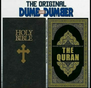 gonna leave this one here by justakatmain400k FOLLOW 4 MORE MEMES.: THE ORIGINAL  DUME DUMBER  AND  HOLY  BIBLE  ESGLESH TRANSLATION OF TRE MESSAGE or  THE  QURAN  Meme source unknown Steve Miler Philosopl gonna leave this one here by justakatmain400k FOLLOW 4 MORE MEMES.