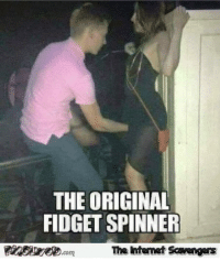 Funny, Memes, and Tgif: THE ORIGINAL  FIDGET SPINNER  The itenet Scavengars  .com <p>Chucklesome memes  Our TGIF collection of funny pics  PMSLweb </p>