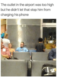 Guy living in 2053: The outlet in the airport was too high  but he didn't let that stop him from  charging his phone Guy living in 2053