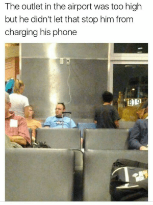 Genius: The outlet in the airport was too high  but he didn't let that stop him from  charging his phone Genius