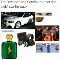 "Club, Gucci, and Memes: The ""overbearing Persian man at the  club"" starter pack  douggiehouse  beutiful princess  Gucci @douggiehouse makes the best starter packs"