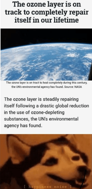 This is absolutely fantastic news via /r/wholesomememes https://ift.tt/32Osq50: The ozone layer is on  track to completely repair  itself in our lifetime  The ozone layer is on tract to heal completely during this century,  the UN's environmental agency has found. Source: NASA  The ozone layer is steadily repairing  itself following a drastic global reduction  in the use of ozone-depleting  substances, the UN's environmental  agency has found.  [happiness noise This is absolutely fantastic news via /r/wholesomememes https://ift.tt/32Osq50