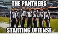 Arizona Cardinals, Nfl, and Arizona: THE PANTHERS  @NFLMEMEZ  STARTING OFFENSE Arizona Cardinals fans after seeing the ref's calls. Credit: Aaron Paiva  #Panthers Nation #Cardinals Nation