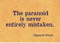 Memes, Sigmund Freud, and Quotes: The paranoid  is never  entirely mistaken.  Sigmund Freud Freud Quotes