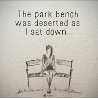 This gave me chills. What a beautiful lesson on attitude...: The park bench  was deserted as  sat down This gave me chills. What a beautiful lesson on attitude...