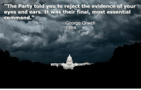 """Memes, George Orwell, and 🤖: """"The Party told you to reject the evidence of your  eyes and ears. It was their final, most essential  command.  George Orwell  1984 Your thoughts?"""