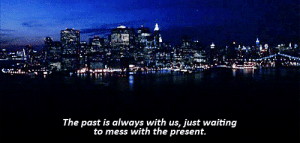 https://iglovequotes.net/: The past is always with us, just waiting  to mess with the present. https://iglovequotes.net/