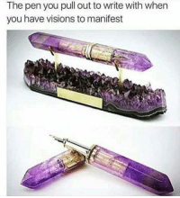 Memes, Vision, and Pull Out: The pen you pull out to write with when  you have visions to manifest This pen is on a whole nether level