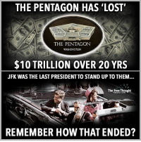 "💭 Starting to understand how things work yet? ☕️🐸 REPORT: (link to article in our bio) Over a mere two decades, the Pentagon lost track of a mind-numbing $10 trillion — that's trillion, with a fat, taxpayer-funded ""T"" — and no one, not even the Department of Defense, really knows where it went or on what it was spent. . Even though audits of all federal agencies became mandatory in 1996, the Pentagon has apparently made itself an exception, and — fully 20 years later — stands obstinately orotund in never having complied. . ""Over the last 20 years, the Pentagon has broken every promise to Congress about when an audit would be completed,"" Rafael DeGennaro, director of Audit the Pentagon, told the Guardian recently. ""Meanwhile, Congress has more than doubled the Pentagon's budget."" . Worse, President Trump's newly-proposed budget seeks to toss an additional $54 billioninto the evidently bottomless pit that is the U.S. military — more for interventionist policy, more for resource-plundering, more for proxy fighting, and, of course, more for jets and drones to drop more bombs suspiciously often on civilians... . - Continued - . 💭 Read the FULL Report: (link in bio) http:-thefreethoughtproject.com-10-trillion-missing-from-pentagon-and-no-one-not-even-the-dod-knows-where-it-is- 💭 Join Us: @TheFreeThoughtProject 💭 TheFreeThoughtProject NoWarWithSyria Trump CIA DOD Pentagon JFK 💭 LIKE our Facebook page & Visit our website for more News and Information. Link in Bio.... 💭 www.TheFreeThoughtProject.com: THE PENTAGON HAS LOST'  THE PENTAGON  WASHINGTON  $10 TRILLION OVER 20 YRS  JFK WAS THE LAST PRESIDENTTO STAND UP TO THEM  The Free Thought  REMEMBER HOW THAT ENDED? 💭 Starting to understand how things work yet? ☕️🐸 REPORT: (link to article in our bio) Over a mere two decades, the Pentagon lost track of a mind-numbing $10 trillion — that's trillion, with a fat, taxpayer-funded ""T"" — and no one, not even the Department of Defense, really knows where it went or on what it was spent. . Even though audits of all federal agencies became mandatory in 1996, the Pentagon has apparently made itself an exception, and — fully 20 years later — stands obstinately orotund in never having complied. . ""Over the last 20 years, the Pentagon has broken every promise to Congress about when an audit would be completed,"" Rafael DeGennaro, director of Audit the Pentagon, told the Guardian recently. ""Meanwhile, Congress has more than doubled the Pentagon's budget."" . Worse, President Trump's newly-proposed budget seeks to toss an additional $54 billioninto the evidently bottomless pit that is the U.S. military — more for interventionist policy, more for resource-plundering, more for proxy fighting, and, of course, more for jets and drones to drop more bombs suspiciously often on civilians... . - Continued - . 💭 Read the FULL Report: (link in bio) http:-thefreethoughtproject.com-10-trillion-missing-from-pentagon-and-no-one-not-even-the-dod-knows-where-it-is- 💭 Join Us: @TheFreeThoughtProject 💭 TheFreeThoughtProject NoWarWithSyria Trump CIA DOD Pentagon JFK 💭 LIKE our Facebook page & Visit our website for more News and Information. Link in Bio.... 💭 www.TheFreeThoughtProject.com"