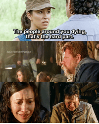 Memes, 🤖, and Twd: The people around you dying,  that's the hard part Do you miss Abe?:( TheWalkingDead TWD WalkingDead