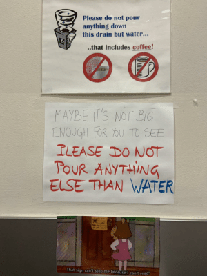 The people at my workplace are getting salty about their water fountain rules.: The people at my workplace are getting salty about their water fountain rules.