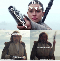 Constitution, Death, and Government: The  People  Governmen  Government  Constitution  made with mematic @ancap or_death  aadehwithrenematic