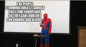 Reddit, Lookout, and Time: THE PEOPLE  STORMING AREA51SHOULD  FACE TIME EUROPEANS  SOTHEY CAN LOOKOUT  FOR GUARDS ANDALIENS European Recon