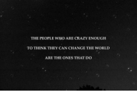 Crazy, Http, and World: THE PEOPLE WHO ARE CRAZY ENOUGH  TO THINK THEY CAN CHANGE THE WORLD  ARE THE ONES THAT DO http://iglovequotes.net/
