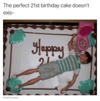 Go big or go home.: The perfect 21st birthday cake doesn't  exis-  @highfiveexpert Go big or go home.