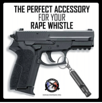 Ignorant, Memes, and Rape: THE PERFECT ACCESSORY  FOR YOUR  RAPE WHISTLE  OWAGUNOWNERS ORG Ignorance is bliss. Don't be ignorant. Carry a gun. Cold Dead Hands -- Cold Dead Hands Apparel: CDH2A.COM/shop