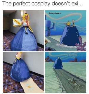 Yes. It does: The perfect cosplay doesn't exi...  IFunnySuperb  Pizza Yes. It does