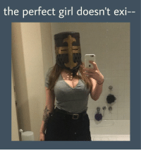 Will take Jerusalem again, for m'lady via /r/memes https://ift.tt/2EqoD5R: the perfect girl doesn't exi-- Will take Jerusalem again, for m'lady via /r/memes https://ift.tt/2EqoD5R