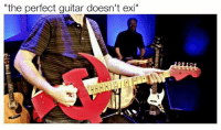 """Guitar, Cheers, and Guitars: """"the perfect guitar doesn't exi Cheers Comrade David"""