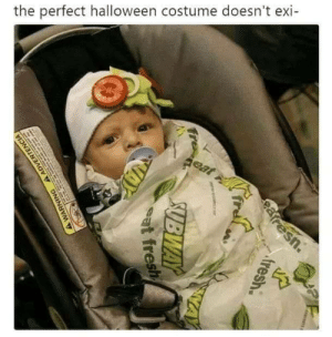 Fresh, Halloween, and Subway: the perfect halloween costume doesn't exi  eat  fresh  earresn.  SUBWAY  at fresh  AY  AWARNING A ADVERTENCIA That's a foot long for sure