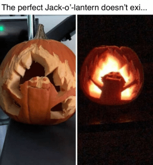 Dank, Funny, and Meme: The perfect Jack-o'-lantern doesn't exi... #meme #funny #dank #memes #jokes #pictures #catchymemes