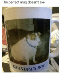 behold perfection: The perfect mug doesn't exi-  GRANDPA'S B behold perfection