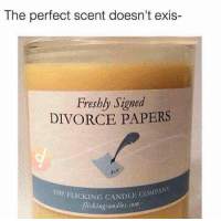 """Memes, Divorce, and Company: The perfect scent doesn't exis-  Freshly Signed  DIVORCE PAPERS  HE  CKING CANDIE COMPANY  ickingcandles.com <p>Inhale it slowly… via /r/memes <a href=""""https://ift.tt/2rP3Ssq"""">https://ift.tt/2rP3Ssq</a></p>"""
