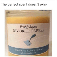 Divorce, Com, and Coi: The perfect scent doesn't exis-  sweetkaratemoves  Freshly Signed  DIVORCE PAPERS  HE FLICKING CANDLE COI  flickingeandles.com  COMPAN