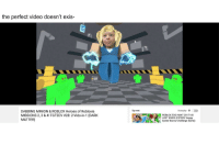 robloxs: the perfect video doesn't exis-  Up next  Autoplay  DABBING MINION & ROBLOX Heroes of Robloxia  MISSIONS 2, 3 & 4! FGTEEV #28: 2-Vids-in-1 (DARK  MATTER)  ROBLOX EGG HUNT 20171 40  LOST EGGS! (FGTEEV Happy  Easter Bunny Challenge Game)