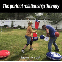 Dank, 🤖, and Stick: The perfectrelationship therapy  broke my stick EVERY relationship needs this 😂❤️
