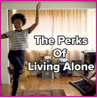 Being Alone, Memes, and Living: The Perks  Of  Living Alone Living alone has its perks 😉