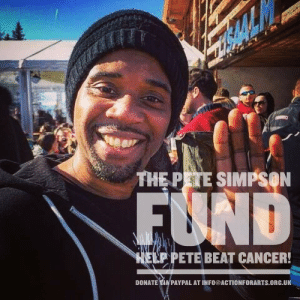 meme-mage:    Pete Simpson is an awe inspiring talent and human being, loved by fans all over the world.      We are raising funds for Pete and his family as he undergoes a bone marrow transplant.Everyone involved in this fund raising campaign is going to look after him and make sure he has everything he needs at this difficult time.This money will help make things easier while Pete gets back to full health, so he can keep touching our hearts with his songwriting and fabulous voice on tour spreading love with wonderful live performances.   https://www.gofundme.com/eykk8s : THE PETESİMPSeN  ELP PETE BEAT CANCER  DONATE WA PAYPAL AT INFO@ACTIONFORARTS.ORG.UK meme-mage:    Pete Simpson is an awe inspiring talent and human being, loved by fans all over the world.      We are raising funds for Pete and his family as he undergoes a bone marrow transplant.Everyone involved in this fund raising campaign is going to look after him and make sure he has everything he needs at this difficult time.This money will help make things easier while Pete gets back to full health, so he can keep touching our hearts with his songwriting and fabulous voice on tour spreading love with wonderful live performances.   https://www.gofundme.com/eykk8s