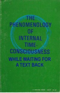 Waiting For A Text Back: THE  PHENOMENOLOGY  OF  INTERNAL  TIME-  CONSCIOUSNESS  WHILE WAITING FOR  A TEXT BACK  A MIDLAND BOOK MB-97 $2.45