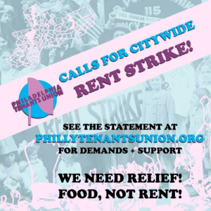 The Philadelphia Tenants Union calls for citywide collective rent strikes on May 1st.: The Philadelphia Tenants Union calls for citywide collective rent strikes on May 1st.
