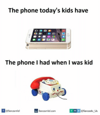 Was Kid: The phone today's kids have  The phone l had when was kid  If @Sarcasmlol  Sarcasmlol.com  v @sarcastic us