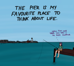 Thoughts of Emma [OC]: THE PIER LS MY  FA VOURITE PLACE TO  THINK ABOUT LIFE.  Uptoun Fnk would  tetaly have been in  the Shrek soundtrack Thoughts of Emma [OC]