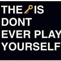 Dont Ever Play Yourself: THE PIS  DONT  EVER PLAY  YOURSELF